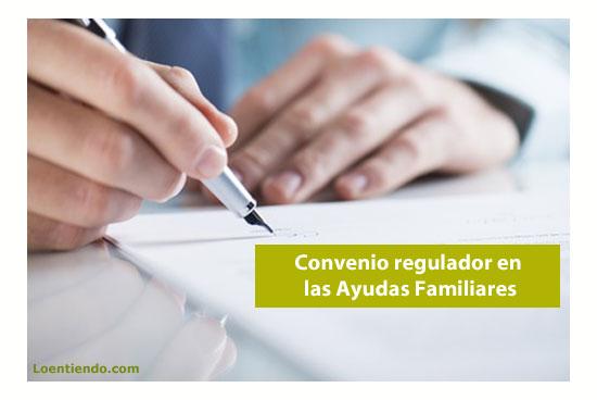 El convenio regulador en las Ayudas Familiares