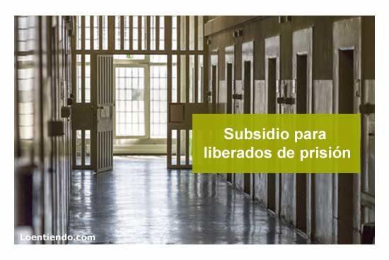 Subsidio para los liberados de prisión