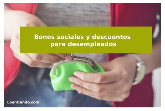 Bonos sociales y descuentos para desempleados