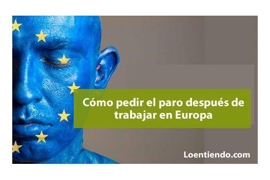Cómo pedir el paro despues de cotizar en Europa