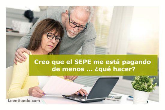 Creo que el SEPE me está pagando de menos … ¿qué hacer?