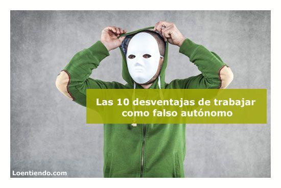 Las 10 desventajas de trabajar como falso autónomo