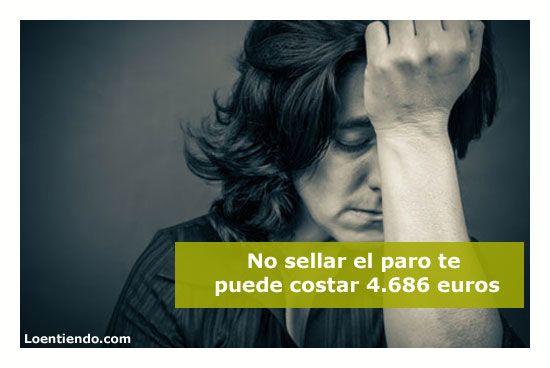 No sellar el paro te puede costar 4.686 euros