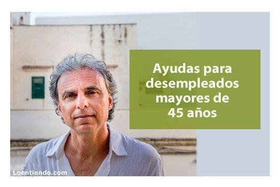 Las ayudas para desempleados mayores de 45 años
