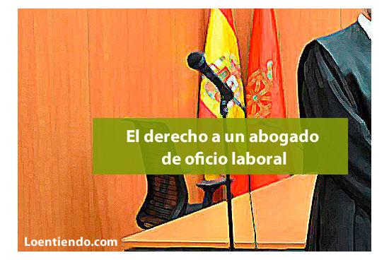 Derecho a un abogado de oficio laboral
