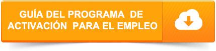 Guía del Programa de Activación para el empleo PAE