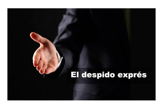 El despido express