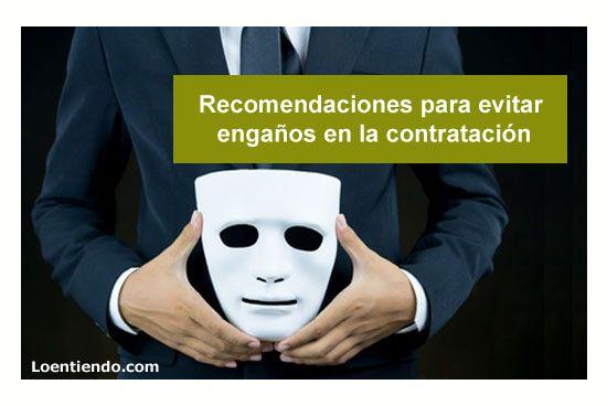 Recomendaciones para evitar engaños en la contratación