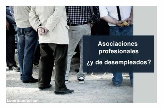 Asociaciones de profesionales y de desempleados