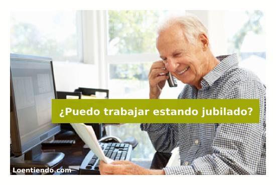 Trabajar estando jubilado