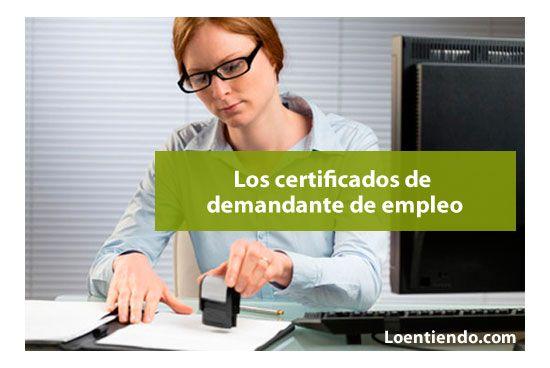 Certificados de demandante de empleo. Cómo obtenerlo