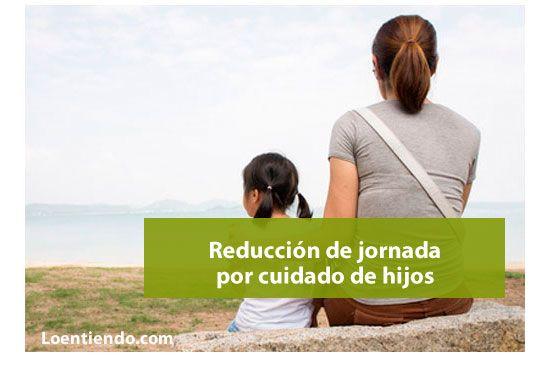 Reduccion de jornada por cuidado de hijos