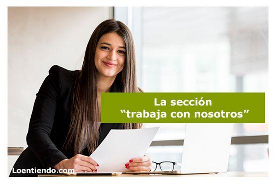 Trabaja Con Nosotros Cómo Enviar Tu Curriculum Desde La Web De Grandes Empresas Búsqueda De Empleo Loentiendo