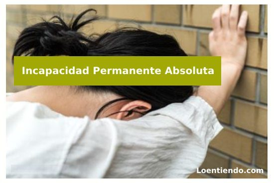 Incapacidad permanente absoluta