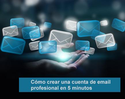 Cómo crear una cuenta de email profesional en 5 minutos