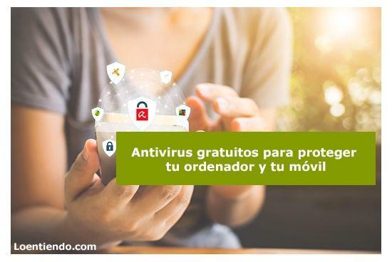 Antivirus gratuitos para móvil y ordenador