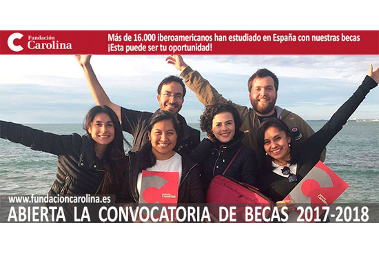 Convocatoria de becas de la Fundación Carolina 2017 2018