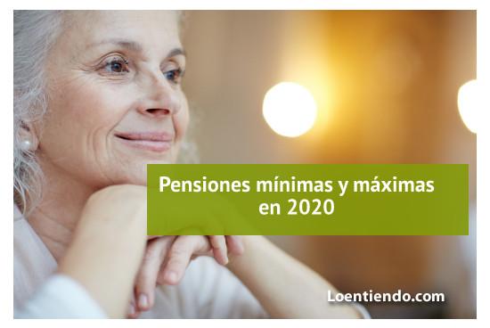 Pensiones mínimas y máximas en 2020