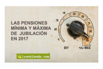 Pensión mínima y pensión máxima de jubilación en 2017