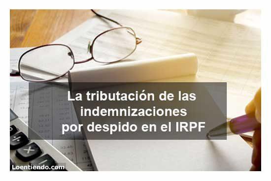 Tributación del IRPF en las indemnizaciones por despido