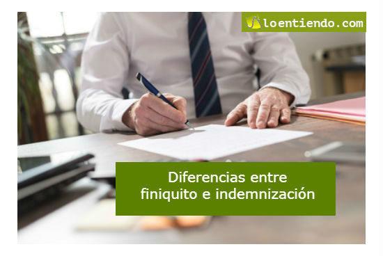 Diferencias entre indemnización y finiquito