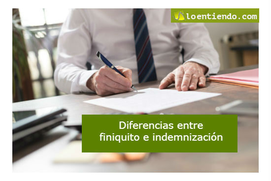 Diferencias entre indemnización y finiquito
