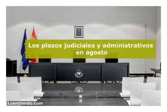 Los plazos judiciales y administrativos en agosto