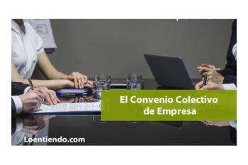 Los Convenios Colectivos de Empresa