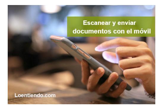 Cómo escanear documentos con el teléfono móvil