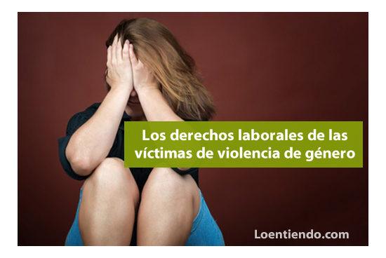 Los derechos laborales de las víctimas de violencia de género