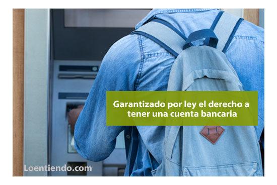 Garantizado el derecho a tener una cuenta bancaria basica