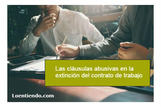 clausulas abusivas extinción contrato