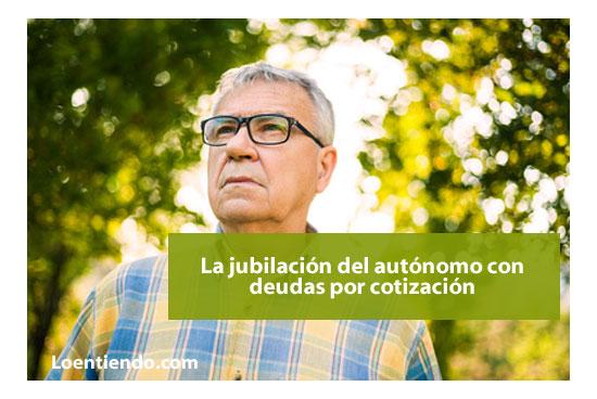 Jubilación del autónomo con deudas por cotización