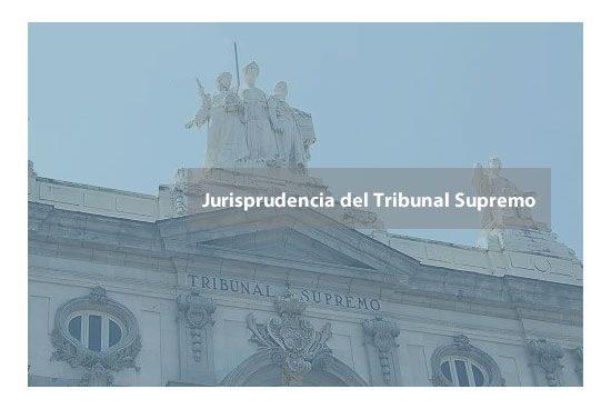 Jurisprudencia del Tribunal Supremo