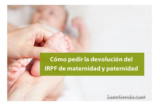 Cómo pedir la devolución del IRPF en maternidad y paternidad