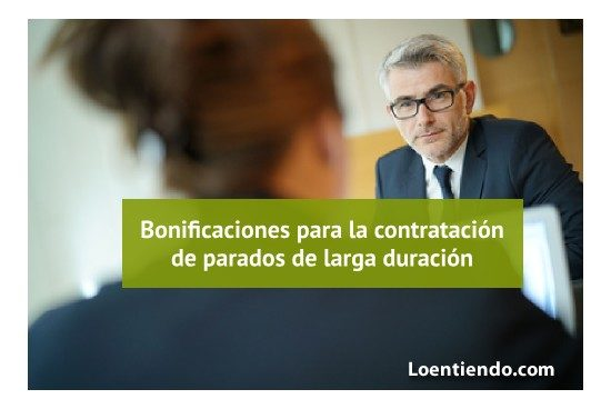 Bonificaciones por la contratación de parados de larga duración