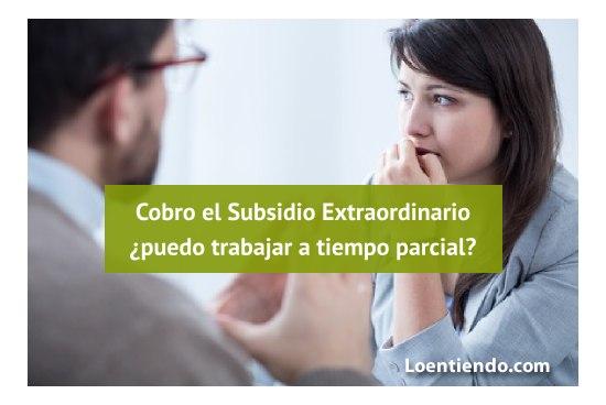Contrato a tiempo parcial y subsidio extraordinario