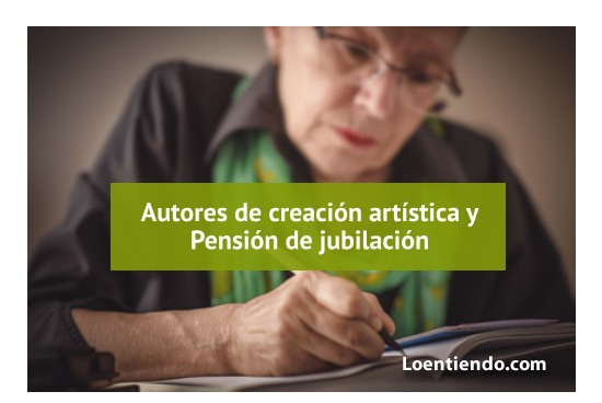 Compatibilidad entre pensión de jubilación y creación artística