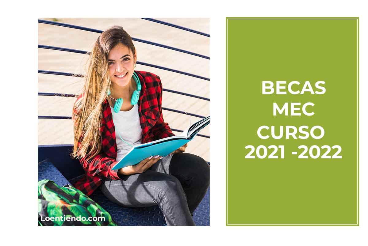 Becas MEC curso 2021 -2022