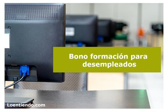 Bono Formación para desempleados
