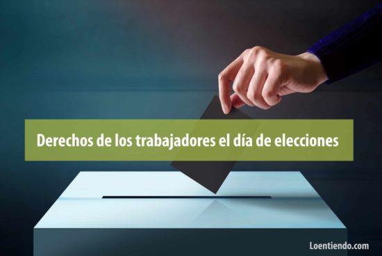 Derechos de los trabajadores el día de las elecciones