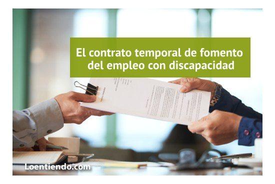 Contrato temporal fomento empleo personas con discapacidad