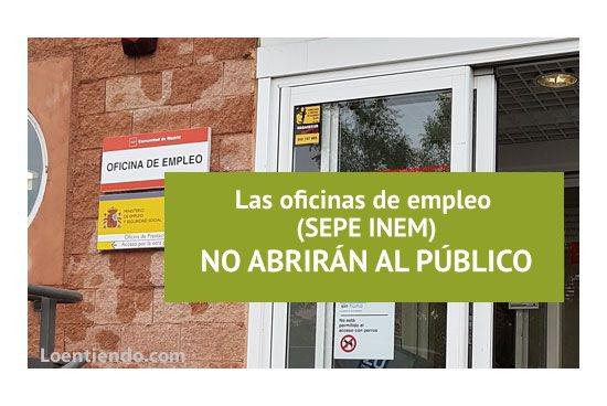 Las oficinas de empleo no abrirán al público