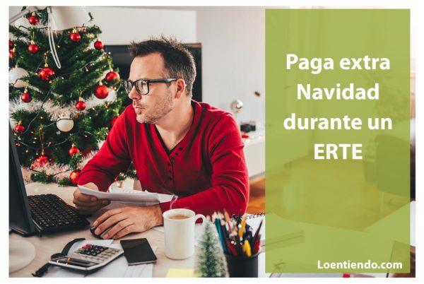 ¿Tengo derecho a cobrar paga extra de navidad si estoy en ERTE?