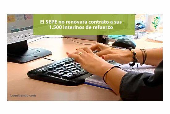 SEPE anuncia no renovará contrato a 1500 interinos